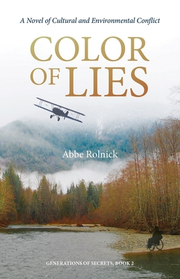 Color of Lies: A Novel of Cultural and Environmental Conflict (Generation of Secrets #2) Cover Image