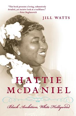 Hattie McDaniel: Black Ambition, White Hollywood Cover Image