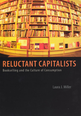 Reluctant Capitalists: Bookselling and the Culture of Consumption Cover Image