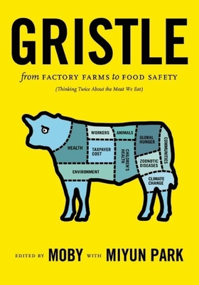 Gristle: From Factory Farms to Food Safety (Thinking Twice about the Meat We Eat) Cover Image
