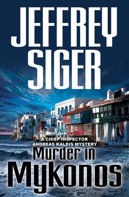 Murder in Mykonos: An Inspector Kaldis Mystery (Inspector Keen Dunliffe Mysteries) Cover Image