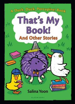That's My Book! And Other Stories (A Duck, Duck, Porcupine Book #3) Cover Image