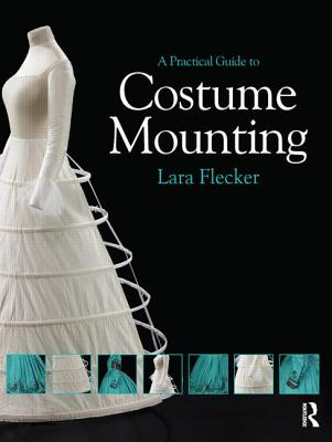 A Practical Guide to Costume Mounting Cover Image