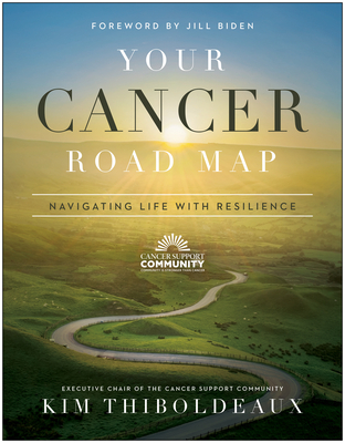 Your Cancer Road Map: Navigating Life with Resilience Cover Image