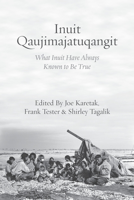 Inuit Qaujimajatuqangit: What Inuit Have Always Known to Be True Cover Image