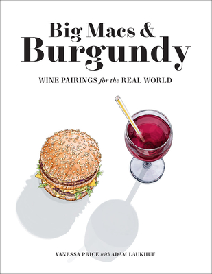 Big Macs & Burgundy: Wine Pairings for the Real World Cover Image
