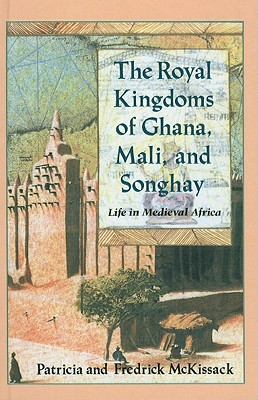 The Royal Kingdoms of Ghana, Mali, and Songhay Cover Image