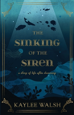 The Sinking of the Siren: A Story of Life After Drowning Cover Image