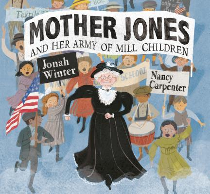 Mother Jones and Her Army of Mill Children Cover Image