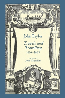 John Taylor, Travels and Travelling 1616-1653 cover