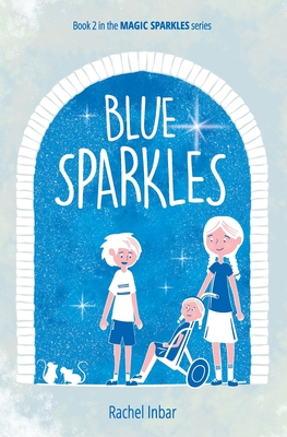 Blue Sparkles: Book 2 in the Magic Sparkles series Cover Image