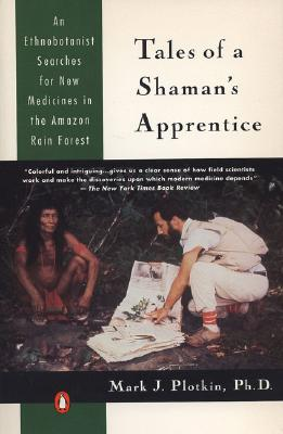 Tales of a Shaman's Apprentice: An Ethnobotanist Searches for New Medicines in the Rain Forest Cover Image