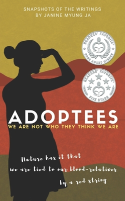 Adoptees: We Are Not Who They Think We Are Cover Image