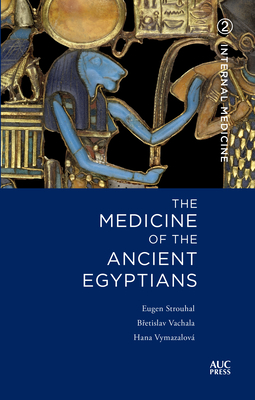Medicine of the Ancient Egyptians: 2: Internal Medicine Cover Image