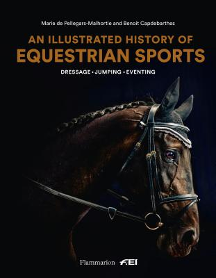 An Illustrated History of Equestrian Sports: Dressage, Jumping, Eventing Cover Image