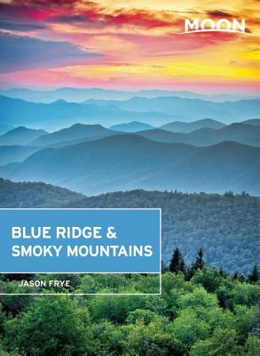 Moon Blue Ridge & Smoky Mountains (Moon Handbooks) Cover Image