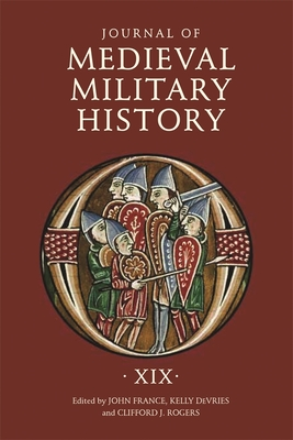 Journal of Medieval Military History: Volume XIX Cover Image