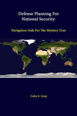 Defense Planning For National Security: Navigation Aids For The Mystery Tour Cover Image