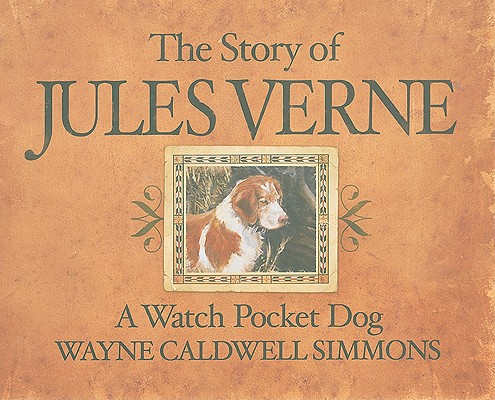 The Story of Jules Verne: A Watch Pocket Dog Cover Image
