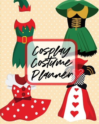 Cosplay Costume Planner: Performance Art - Character Play - Portmanteau - Fashion Props Cover Image