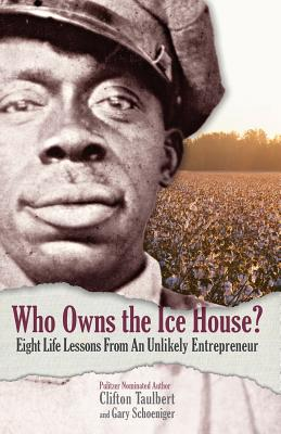 Who Owns the Ice House?: Eight Life Lessons from an Unlikely Entrepreneur Cover Image