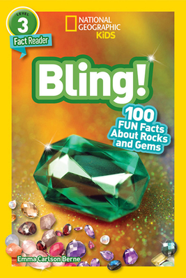 National Geographic Readers: Bling! (L3): 100 Fun Facts About Rocks and Gems Cover Image