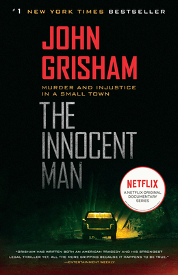 The Innocent Man: Murder and Injustice in a Small Town Cover Image