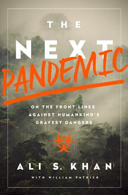 The Next Pandemic: On the Front Lines Against Humankind's Gravest Dangers Cover Image