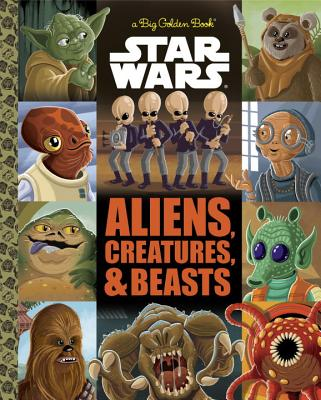 The Big Golden Book of Aliens, Creatures, and Beasts (Star Wars) Cover Image