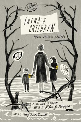 Irena's Children: A True Story of Courage by Tilar J. Mazzeo