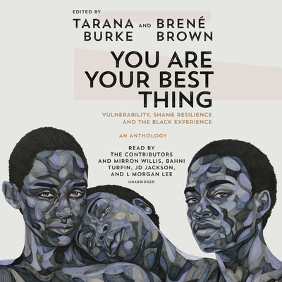 You Are Your Best Thing: Vulnerability, Shame Resilience, and the Black Experience Cover Image