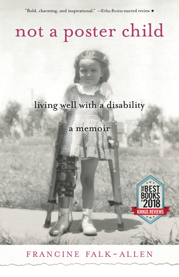 Not a Poster Child: Living Well with a Disability--A Memoir Cover Image