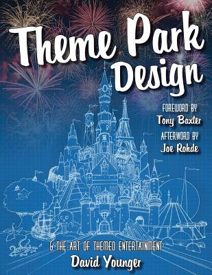 Theme Park Design & the Art of Themed Entertainment Cover Image