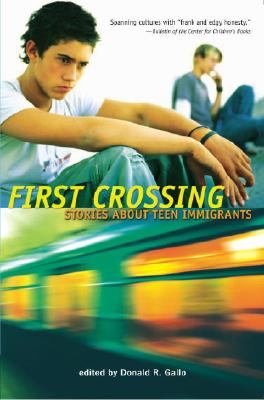 First Crossing: Stories About Teen Immigrants Cover Image