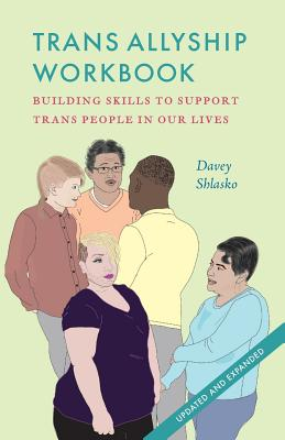 Trans Allyship Workbook: Building Skills to Support Trans People In Our Lives Cover Image