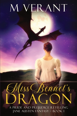 Miss Bennet's Dragon: A Pride and Prejudice Retelling Cover Image