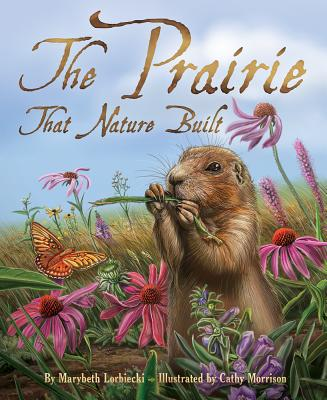 The Prairie That Nature Built Cover