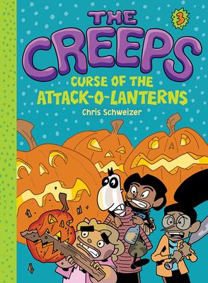The Creeps: Book 3: Curse of the Attack-o-Lanterns Cover Image