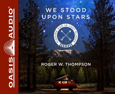 We Stood Upon Stars: Finding God in Lost Places Cover Image