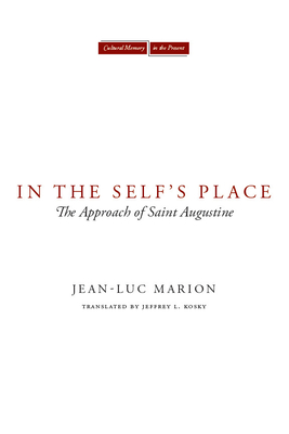 In the Self's Place: The Approach of Saint Augustine (Cultural Memory in the Present) Cover Image