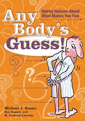 Any Body's Guess!: Quirky Quizzes about What Makes You Tick Cover Image