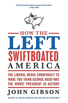 How the Left Swiftboated America Cover
