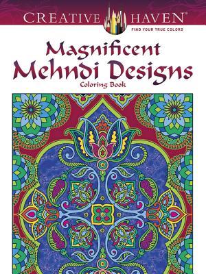 Creative Haven Magnificent Mehndi Designs Coloring Book (Creative Haven Coloring Books) Cover Image