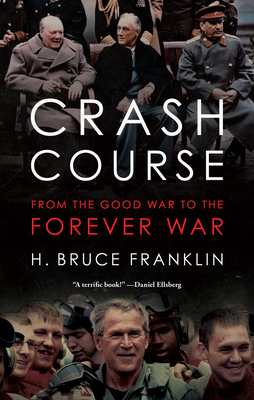 Crash Course: From the Good War to the Forever War (War Culture) Cover Image