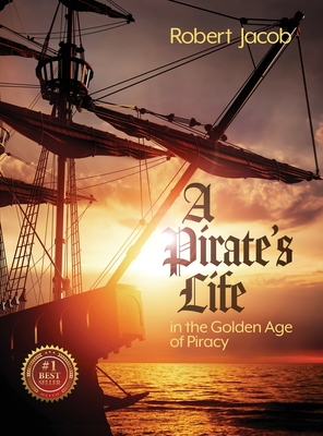 A Pirate's Life in the Golden Age of Piracy cover