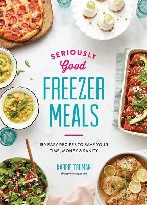 Seriously Good Freezer Meals cover image