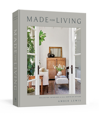 Made for Living: Collected Interiors for All Sorts of Styles Cover Image