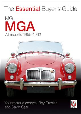 MG/MGA: All Models 1955-1962 (The Essential Buyer's Guide) Cover Image
