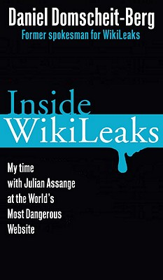 Inside WikiLeaks: My Time with Julian Assange at the World's Most Dangerous Website Cover Image