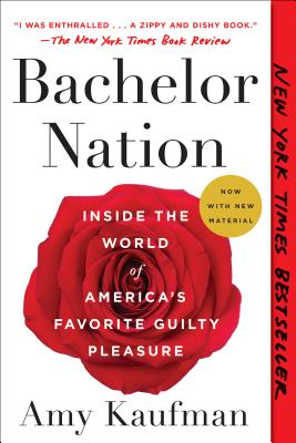 Bachelor Nation: Inside the World of America's Favorite Guilty Pleasure Cover Image